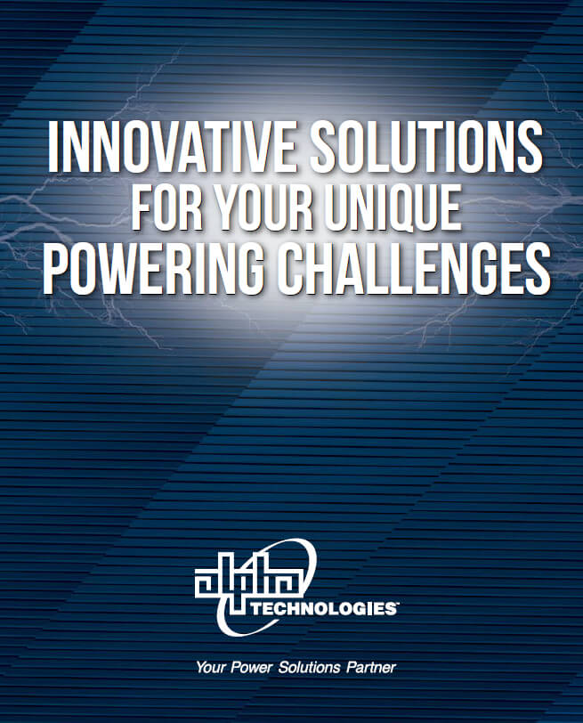 Innovative Solutions For Your Unique Powering Challenges